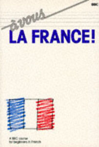 vous la France!: a course for beginners in French by Brian Page (Paperback)