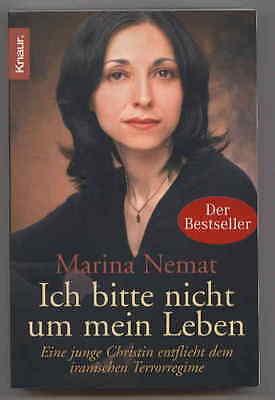 Marina Nemat - Ich bitte nicht um mein Leben