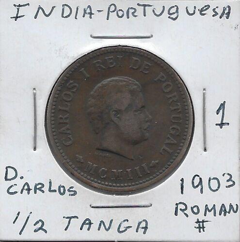 INDIA PORTUGUESA 1/2 TANGA (30 REIS)1903 VF #1 D.CARLOS I RIGHT,CROWNED SHIELD,R