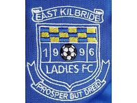 LADIES FOOTBALL - EAST KILBRIDE LADIES FC - PLAYERS REQUIRED