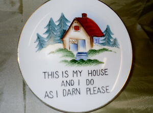 """cute Plate """"This is my House and I do as I darn please """""""