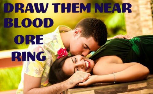 Draw Them Near Blood Ore Ring Find Love Lover Soul Mate Marriage Partner Spell