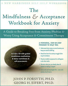 THE MINDFULNESS AND ACCEPTANCE WORKBOOK FOR ANXIETY W/CD
