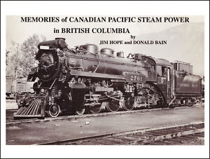 STEAM POWERED LOCOMOTIVES IN BC CANADA CP RAIL (TRAIN HISTORY)