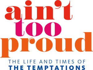 """Ain't Too Proud"" - The Life and Times of The Temptations (x 4)"