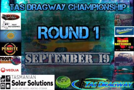 TASMANIA SOLAR SOLUTIONS TAS DRAGWAY ROUND 1 SEPT 19 Cressy Northern Midlands Preview