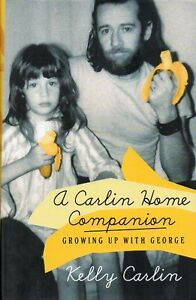 GEORGE CARLIN A CARLIN HOME COMPANION BY KELLY CARLIN NEW