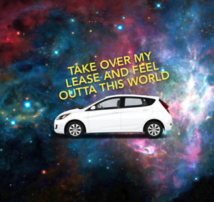 2016 Accent Lease Take Over - OUT OF THIS WORLD