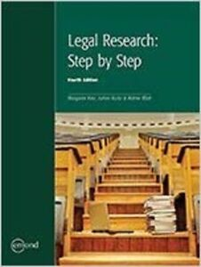 Legal Research Step by Step by Margaret Kerr 4th Edition