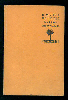 WALLACE EDGAR IL MISTERO DELLE TRE QUERCE MONDADORI 1933 I° EDIZ.