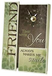Wall or Desk Clock by Carson Home Accents--FRIEND Time w/ You Makes Smile #12001