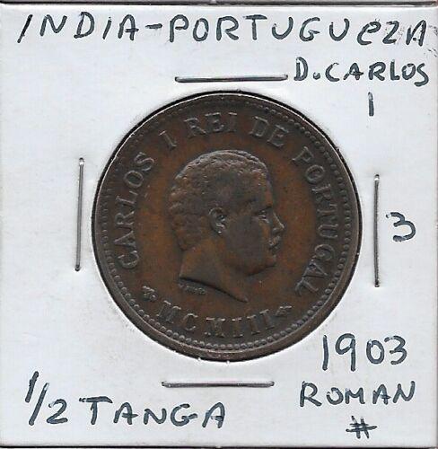 INDIA PORTUGUESA 1/2 TANGA (30 REIS)1903 VF #3 D.CARLOS I RIGHT,CROWNED SHIELD,R