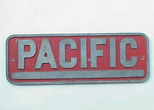 VERY Vintage PACIFIC.  Railroad ? Plaque/ Sign.