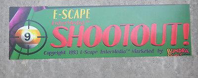 """shootout e scape   23 1/4 - 6 3/4"""" arcade game sign marquee cF42"""