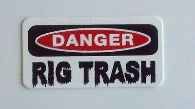 3 - Danger Rig Trash Hard Hat Welder Oilfield Oil Field Lunch Box Helmet Sticker