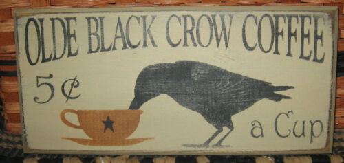 """PRIMITIVE  COUNTRY  OLDE BLACK CROW COFFEE~ 5 cents A CUP 12"""" SIGN"""