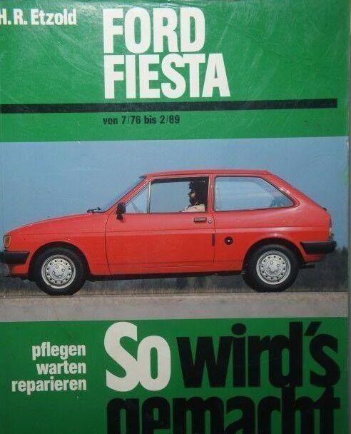 So wird's gemacht. Ford Fiesta von 7/76 bis 2/89 Werkstatthandbuch Etzold