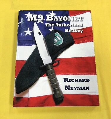 NEW-AUTOGRAPHED PHROBIS M9 BAYONET BOOK THE AUTHORIZED HISTORY by RICHARD NEYMAN