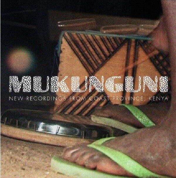 MUKUNGUNI - NEW RECORDINGS FROM COAST PROVINCE,KENYA  CD NEU
