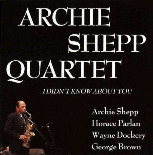 cd - Archie Shepp Quartet - I Didn't Know About You