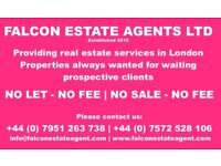 Property wanted anywhere in London