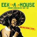 cd - Eek-A-Mouse - Arena Long Beach, May, â83