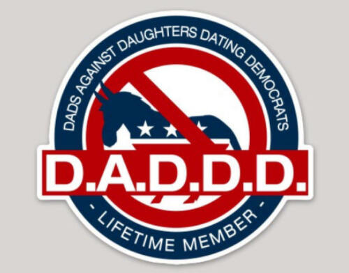 TRUMP 2020 STICKER MAGA USA DADS AGAINST DAUGHTER DATING DEMOCRATS MEMBER DECAL