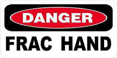 3 - Danger Frac Hand Oilfield Hard Hat Helmet Sticker H536