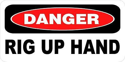 3 - Danger Rig Up Hand 1 X 2 Hard Hat Oilfield Toolbox Helmet Sticker H190