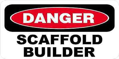 3 - Danger Scaffold Builder Oilfield Hard Hat Helmet Sticker H543