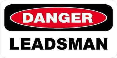 3 - Danger Leadsman Oilfield Hard Hat Helmet Sticker H541