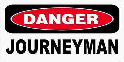 3 - Danger Journeyman Union Oilfield Tool Box Lunch Hard Hat Helmet Sticker H388
