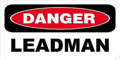 3 - Danger Leadman Oilfield Hard Hat Helmet Sticker H540