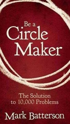 Be A Circle Maker Booklet : The Solution to 10,000 Problems, Paperback by Bat... ()