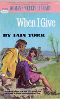 Woman's Weekly Library No 389: 'When I Give' by Iain Torr 1968