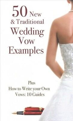 50 New & Traditional Wedding Vow Examples : Plus How to Write Your Own Vows: ...