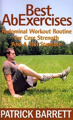 Best Ab Exercises : Abdominal Workout Routine for Core Strength and a Flat