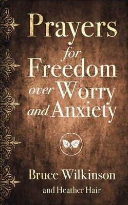 Prayers for Freedom over Worry and Anxiety, Paperback by Wilkinson, Bruce, IS... (Prayer For Worry)