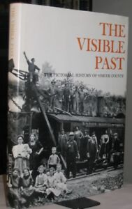 The Visible Past:  The Pictorial History of Simcoe County