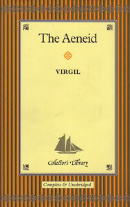 THE AENEID by Virgil (Collector's Library Complete & Unabridged)