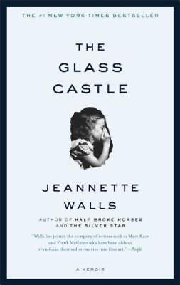 The Glass Castle: A Memoir by Walls, Jeannette
