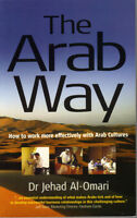 The Arab Way - How to Work More Effectively with Arab Cultures -