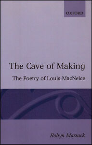 THE CAVE OF MAKING: The Poetry of Louis MacNeice