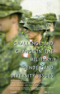 CHALLENGE & CHANGE IN THE MILITARY: Gender & Diversity Issues