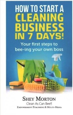 How to Start a Cleaning Business in 7 Days! : Your First Steps to Bee-ing You...