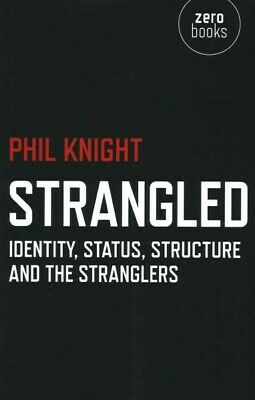 Strangled : Identity, Status, Structure and the Stranglers, Paperback by