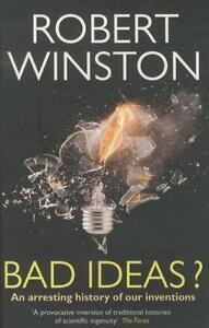 WINSTON,ROBERT-BAD IDEAS? [B]  BOOK NEU