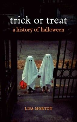 Trick or Treat : A History of Halloween, Paperback by Morton, Lisa, ISBN - History Of Halloween