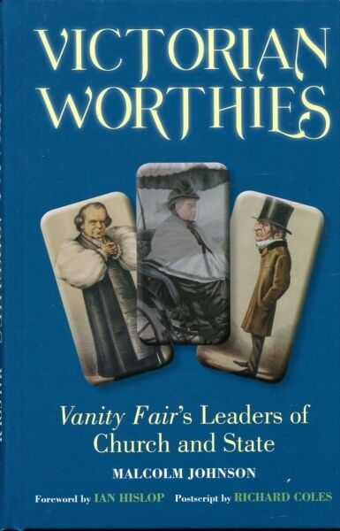 Johnson, Malcolm VICTORIAN WORTHIES : VANITY FAIR'S LEADERS OF CHURCH AND STATE