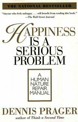 Happiness Is a Serious Problem : A Human Nature Repair Manual, Paperback by P... (Human Nature Repair Manual)